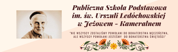 Publiczna Szkoła Podstawowa im. św. Urszuli Ledóchowskiej w Jeżowem – Kameralnem